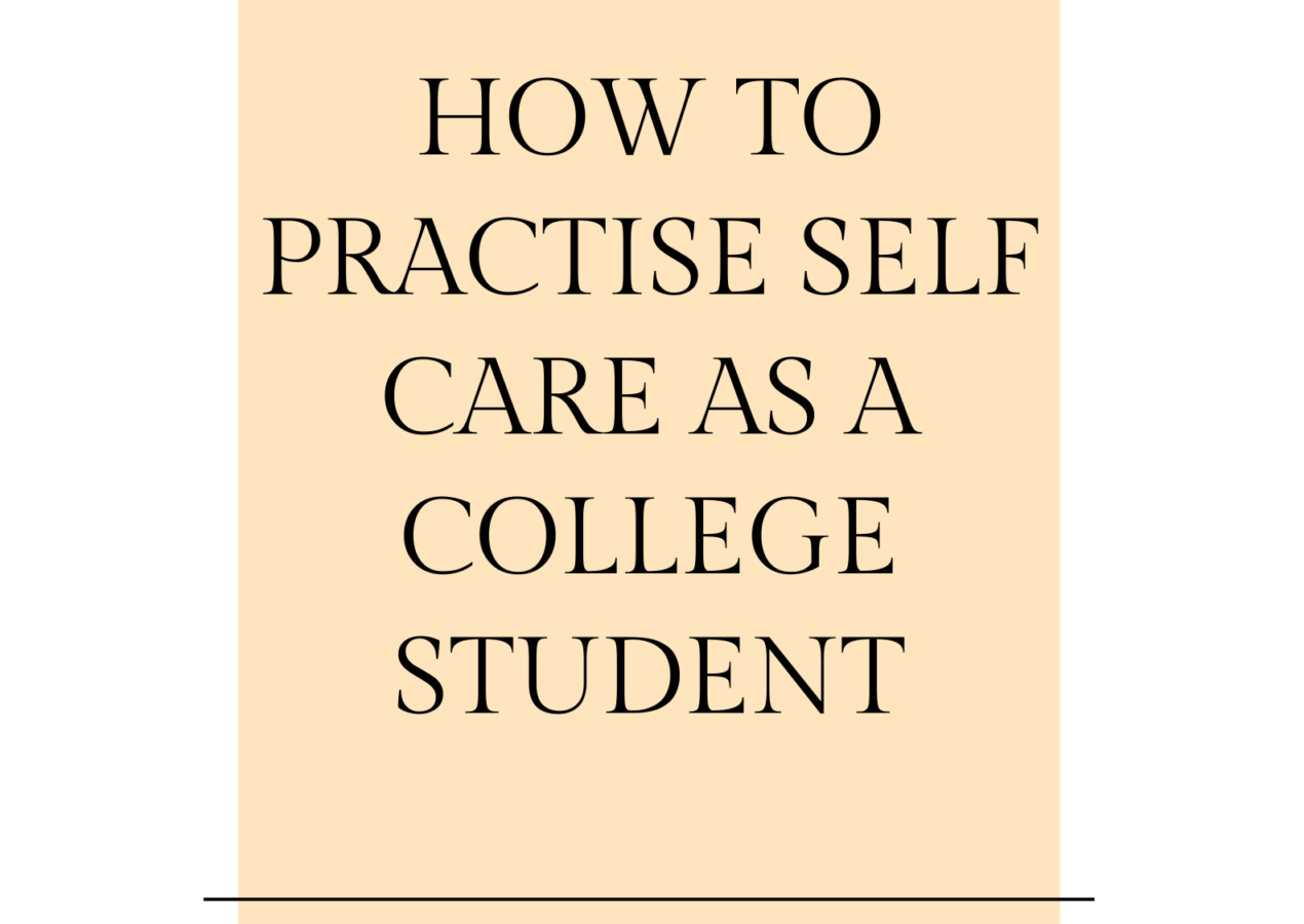 How to practice self-care as a college student