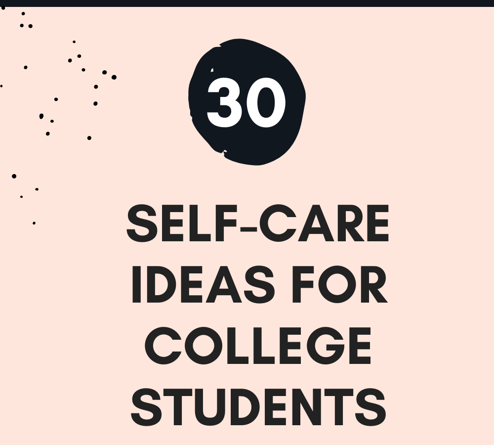 Self-care ideas for college students